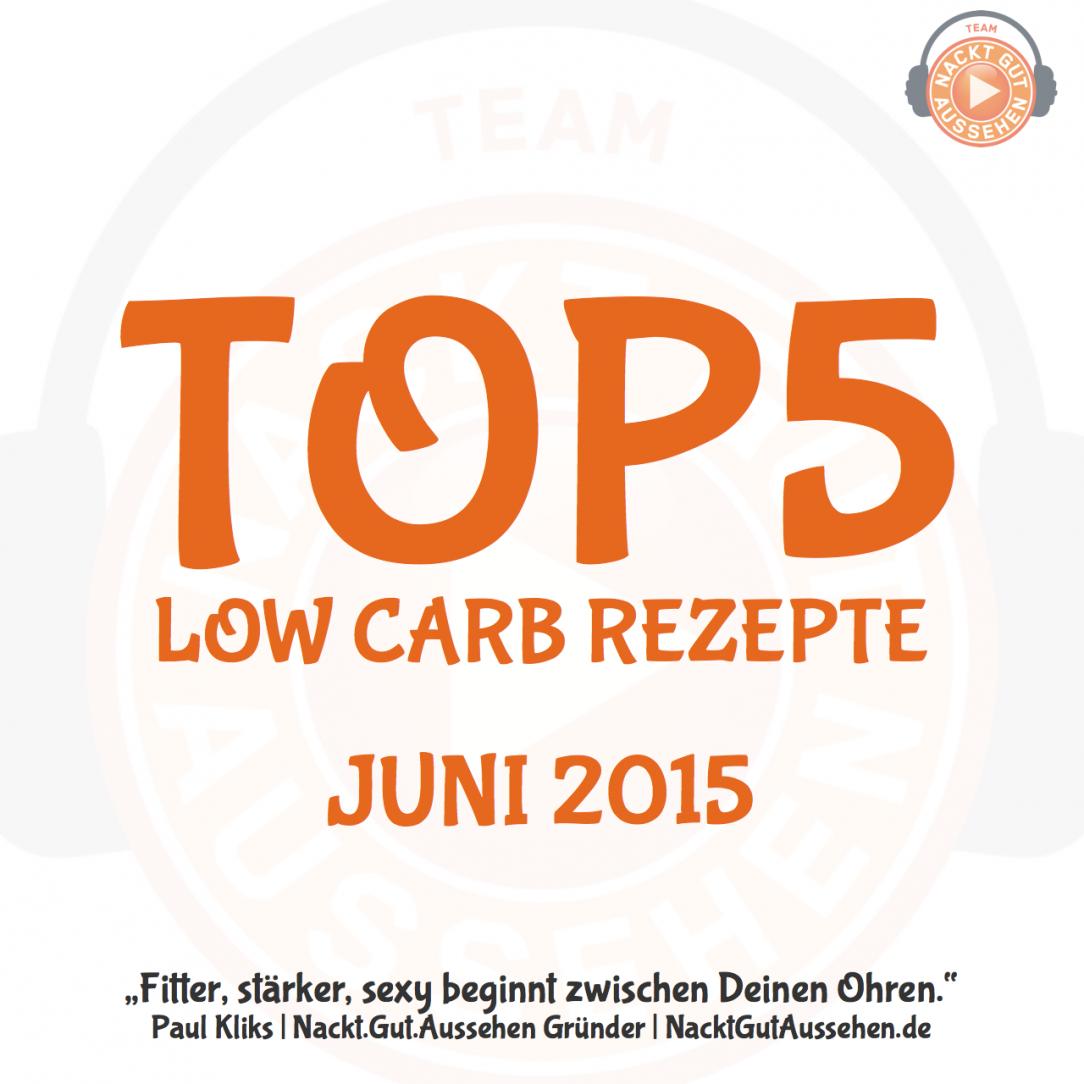 Beliebteste Low Carb Rezepte Juni 2015