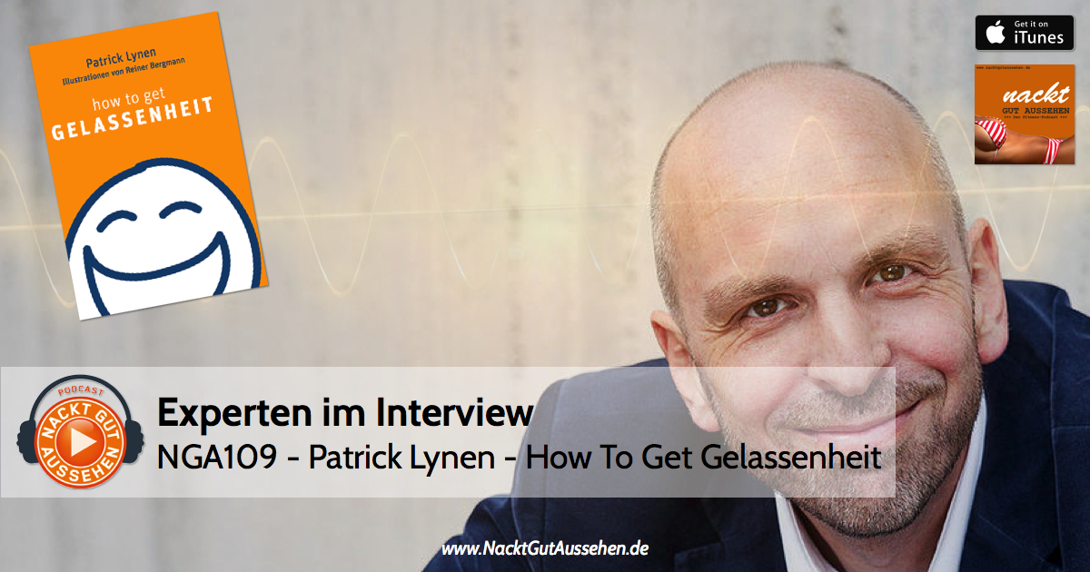 NGA109 – Patrick Lynen – How to get Gelassenheit