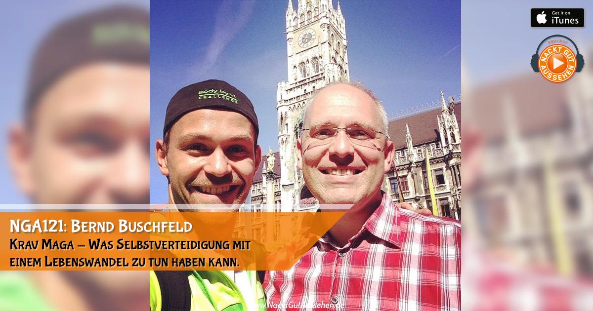 NGA121: Bernd Buschfeld – Krav Maga – Was Selbstverteidigung mit einem Lebenswandel zu tun haben kann.