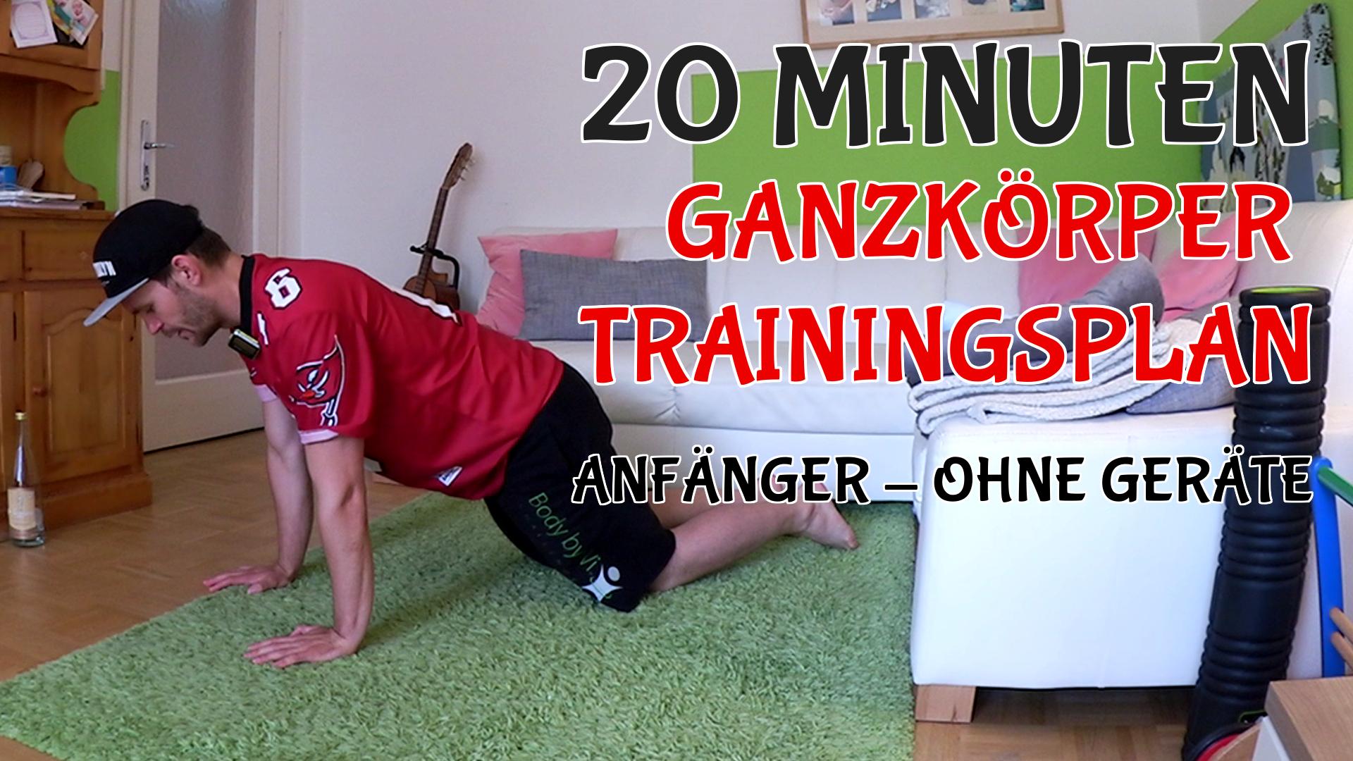 Ganzkörper Trainingsplan Anfänger ohne Geräte (20 Minuten)